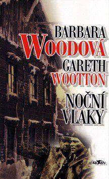 Barbara Woodová; Gareth Wootton: Noční vlaky cena od 183 Kč