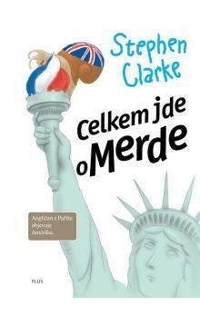 Stephen Clarke: Celkem jde o Merde (3) cena od 175 Kč