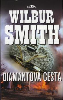 Wilbur Smith: Diamantová cesta cena od 179 Kč