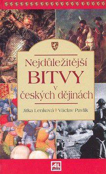 Jitka Lenková, Václav Pavlík: Nejdůležitější bitvy v českých dějinách cena od 214 Kč