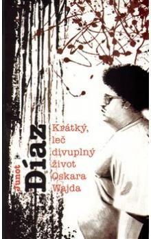 Junot Díaz: Krátký, leč divuplný život Oskara Wajda cena od 246 Kč