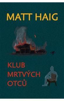 Matt Haig: Klub mrtvých otců cena od 207 Kč