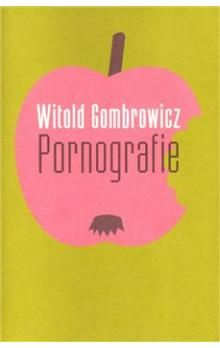 Witold Gombrowicz: Pornografie cena od 170 Kč