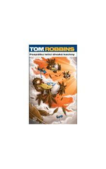 Tom Robbins: Pozpátku letící divoké kachny cena od 169 Kč