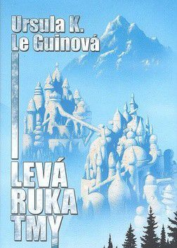 Ursula K. Le Guinová: Levá ruka tmy cena od 227 Kč