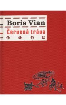 Boris Vian: Červená tráva cena od 164 Kč