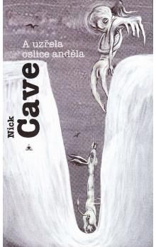 Nick Cave: A uzřela oslice anděla cena od 196 Kč