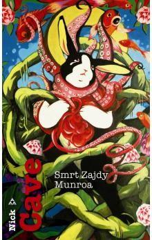 Nick Cave: Smrt Zajdy Munroa cena od 205 Kč