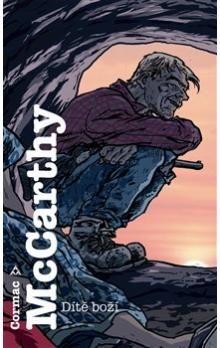 Cormac McCarthy: Dítě Boží cena od 178 Kč
