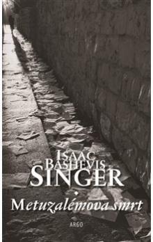 Isaac Bashevis Singer: Metuzalémova smrt cena od 181 Kč