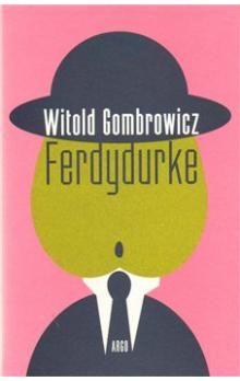Witold Gombrowicz: Ferdydurke cena od 222 Kč