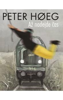 Peter Høeg: Až nadejde čas cena od 193 Kč