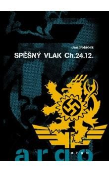 Jan Poláček: Spěšný vlak CH.24.12 cena od 211 Kč