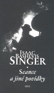 Isaac Bashevis Singer: Seance a jiné povídky cena od 0 Kč