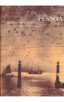 Fernando Pessoa: Dopisy přátelství, lásky a magie cena od 178 Kč