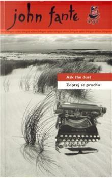 John Fante: Zeptej se prachu/Ask the dust cena od 211 Kč