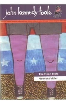 John Kennedy Toole: Neonová bible/The Neon Bible cena od 177 Kč