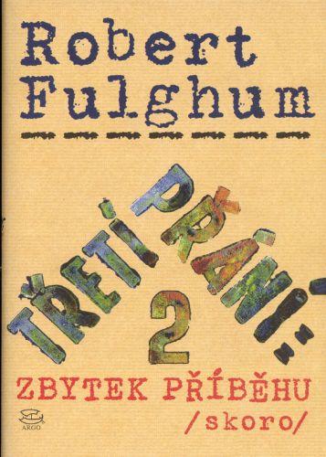Robert Fulghum: Třetí přání: 2 zbytek příběhu (skoro) cena od 241 Kč