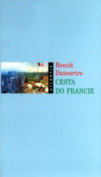 Benoit Duteurtre: Cesta do Francie cena od 219 Kč