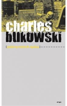 Charles Bukowski: Pobryndané spisy cena od 209 Kč