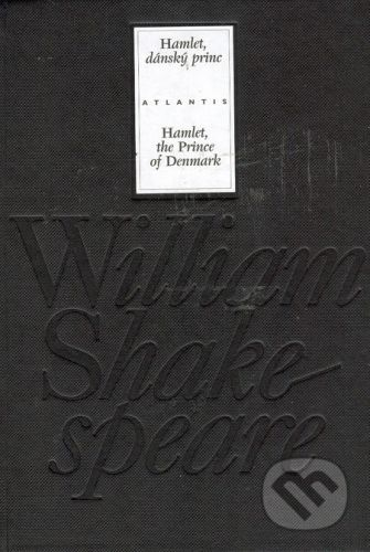 William Shakespeare: Hamlet, dánský princ/ Hamlet, the Princ of Denmark cena od 397 Kč