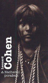 Leonard Cohen: Nádherní poražení cena od 178 Kč