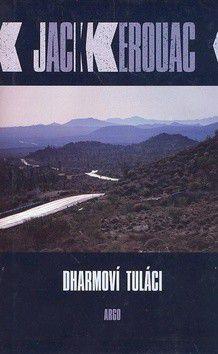 Jack Kerouac: Dharmoví tuláci cena od 0 Kč