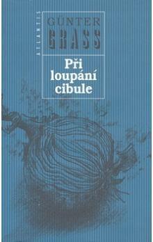 Günter Grass: Při loupání cibule cena od 254 Kč
