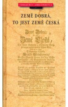 Země dobrá, to jest země česká cena od 210 Kč