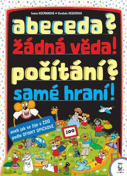 Ivana Kocmanová: abeceda? žádná věda!počítání?samé hraní cena od 159 Kč