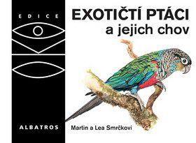 Martin Smrček, Lea Smrčková: Exotičtí ptáci a jejich chov cena od 160 Kč