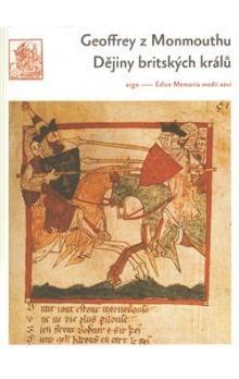 Geoffrey z Monmouthu: Dějiny britských králů cena od 196 Kč