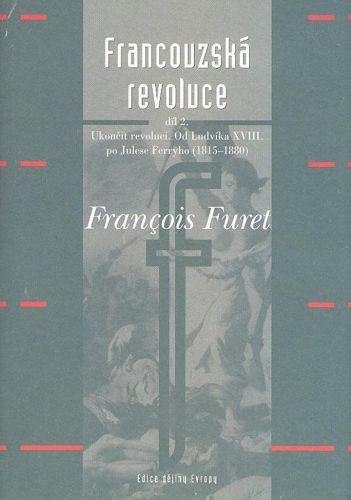 Francois Furet: Francouzská revoluce II. díl cena od 196 Kč