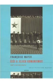 Francoise Mayer: Češi a jejich komunismus cena od 273 Kč