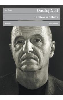 Ondřej Neff: Královská zábava (Rozhovor s Ivo Fenclem) cena od 89 Kč