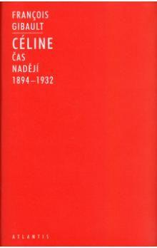 Francois Gibault: Céline I cena od 226 Kč
