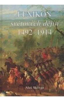 Aleš Skřivan: Lexikon světových dějin 1492 - 1914 cena od 246 Kč