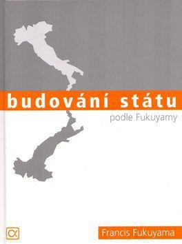 Francis Fukuyama: Budování státu podle Fukuyamy cena od 267 Kč