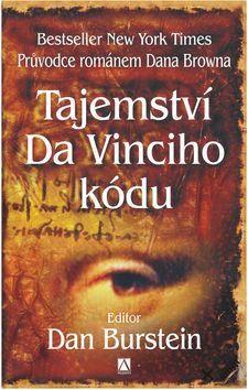 Dan Burstein: Tajemství Da Vinciho kódu cena od 0 Kč