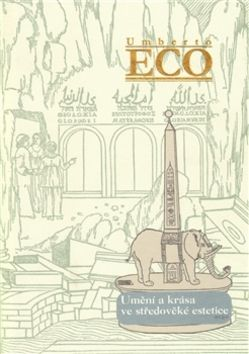 Umberto Eco: Umění a krása ve středověké estetice cena od 205 Kč