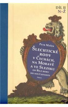 Petr Mašek: Šlechtické rody v Čechách, na Moravě a ve Slezsku od Bílé hory do současnosti - II. díl cena od 688 Kč