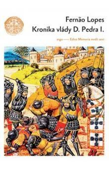 Fernao Lopes: Kronika vlády D. Pedra I. cena od 199 Kč