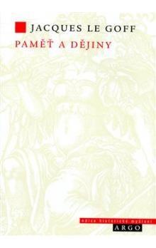 Jacques Le Goff: Paměť a dějiny cena od 161 Kč