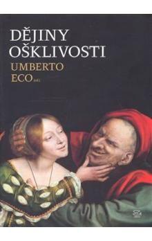 Umberto Eco: Dějiny ošklivosti cena od 682 Kč