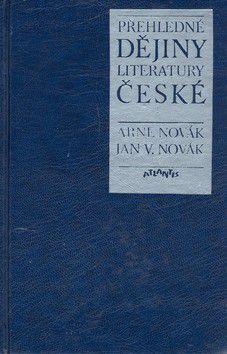 Arne Novák, Jan V. Novák: Přehledné dějiny literatury české cena od 527 Kč