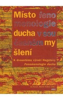 Martin Vrabec, Jan Kuneš: Místo fenomenologie ducha v současném myšlení cena od 161 Kč