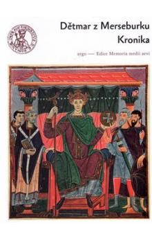 Dětmar z Merseburku: Kronika cena od 314 Kč