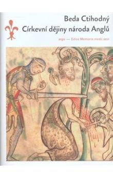 Beda Venerabilis: Církevní dějiny národa Anglů cena od 262 Kč