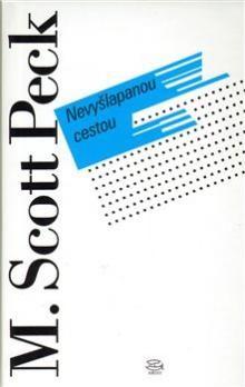 M. Scott Peck: Nevyšlapanou cestou cena od 207 Kč