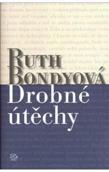 Ruth Bondyová: Drobné útěchy cena od 125 Kč